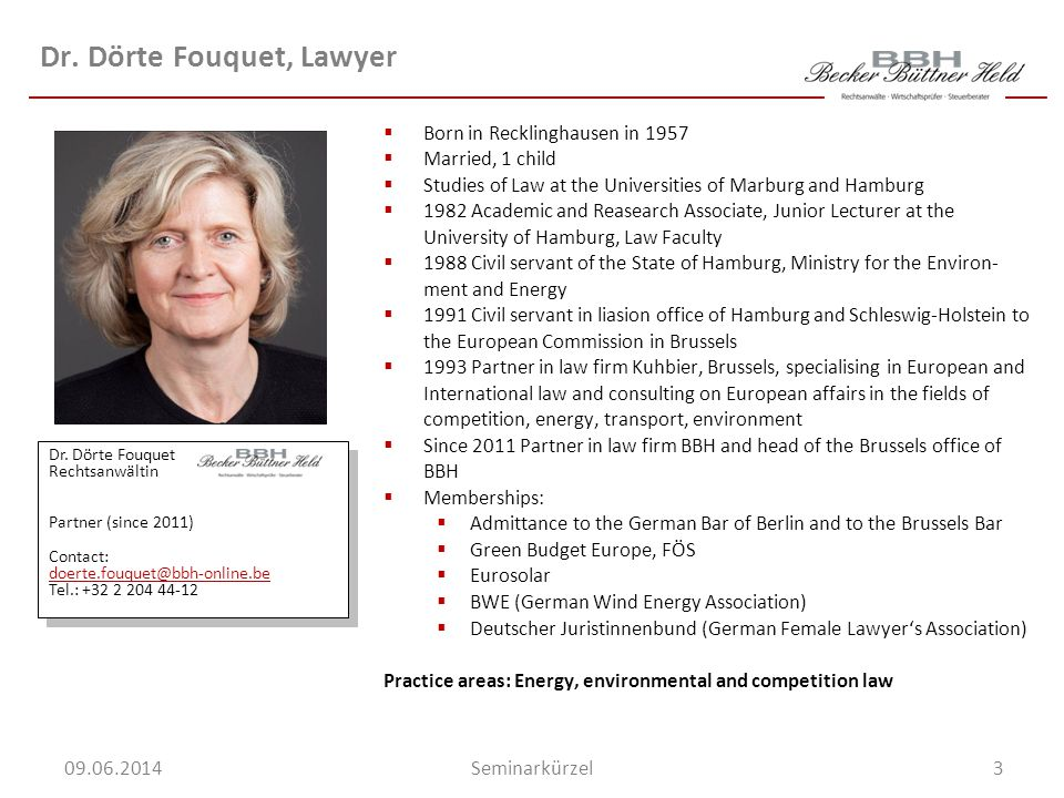 3Seminarkürzel 09.06.2014 Dr. Dörte Fouquet, Lawyer Born in Recklinghausen in 1957 Married, 1 child Studies of Law at the Universities of Marburg and