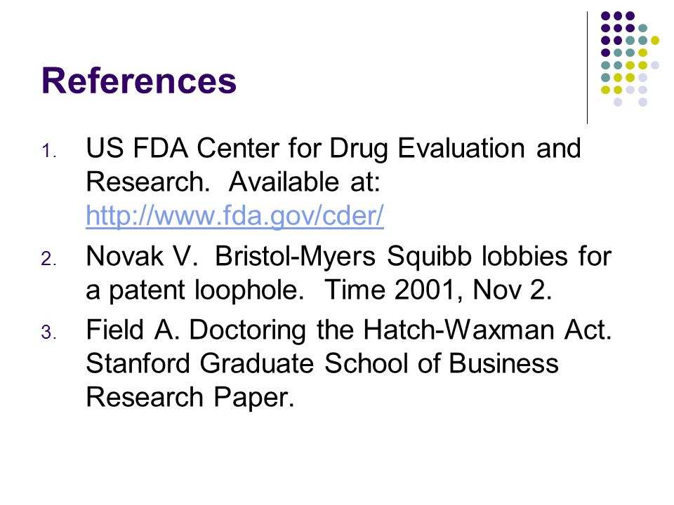 References 1. US FDA Center for Drug Evaluation and Research.