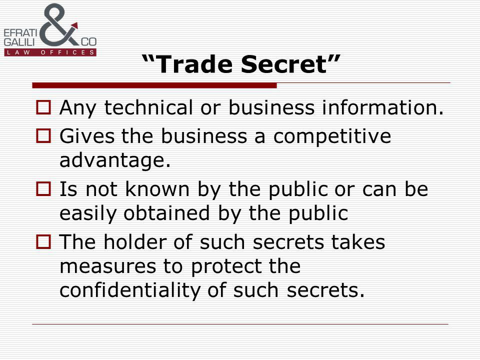 Trade Secret Any technical or business information.