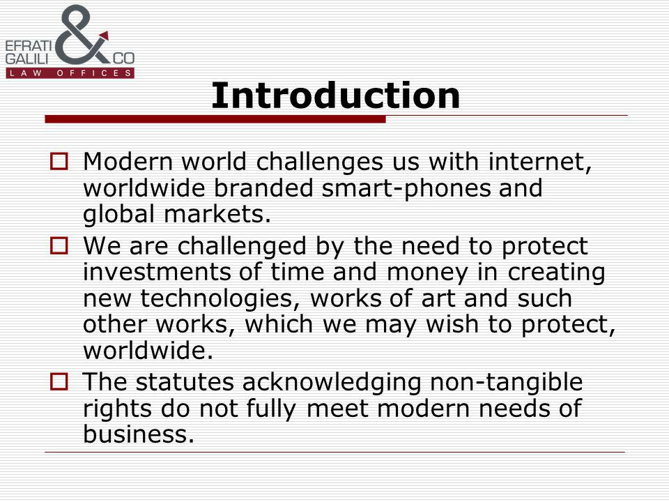 Introduction Modern world challenges us with internet, worldwide branded smart-phones and global markets.
