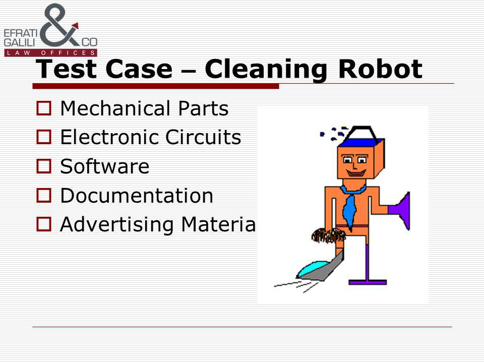 Test Case – Cleaning Robot Mechanical Parts Electronic Circuits Software Documentation Advertising Material