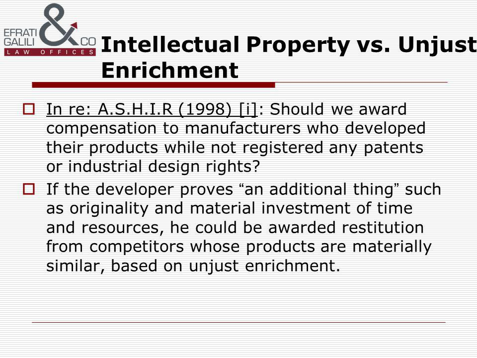 In re: A.S.H.I.R (1998) [i]: Should we award compensation to manufacturers who developed their products while not registered any patents or industrial design rights.