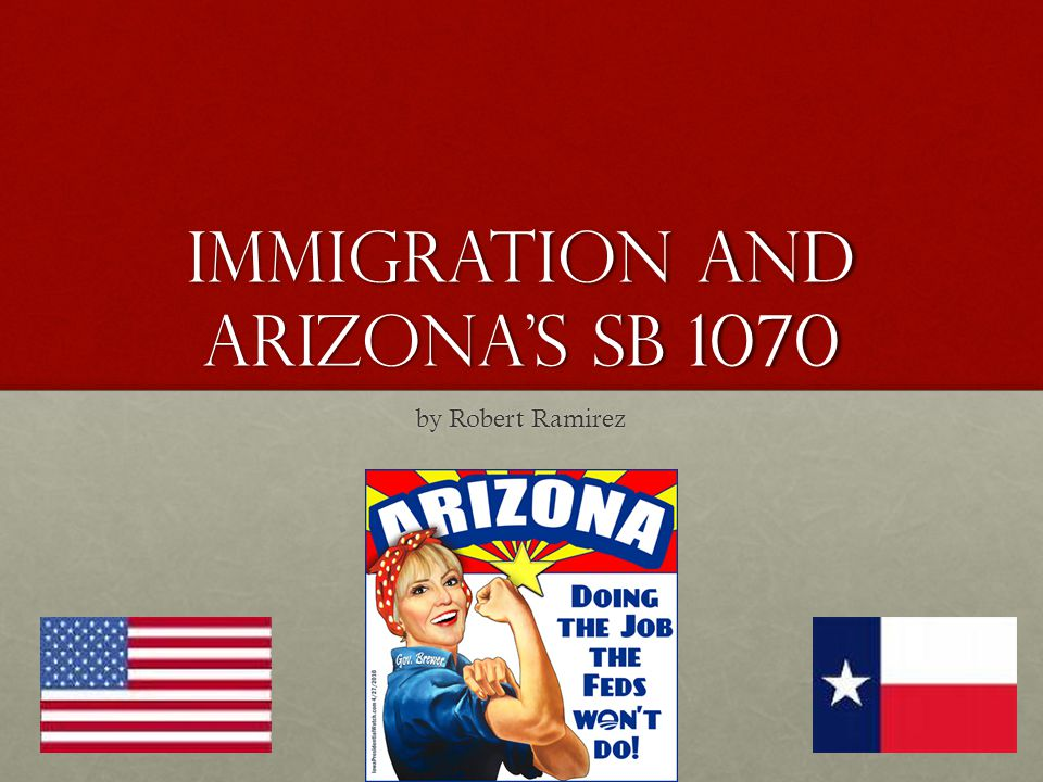Immigration and Arizonas SB 1070 by Robert Ramirez
