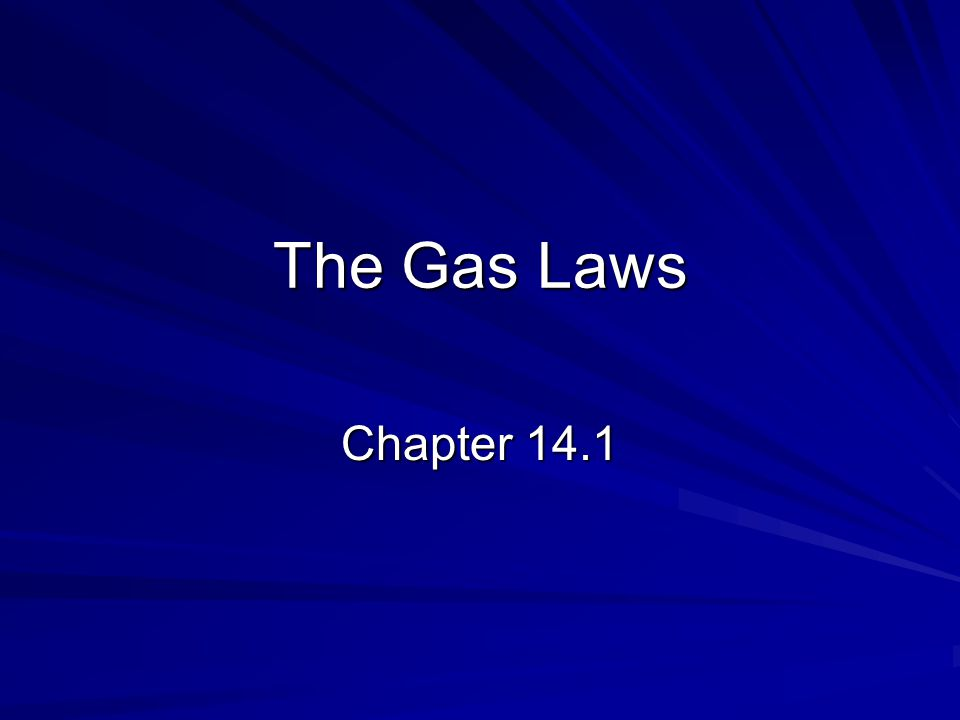 Sections 1. The Gas Laws 2. The Combined Gas Laws and Avogadros Principle 3. Ideal Gas Law 4. Gas Stoichiometry