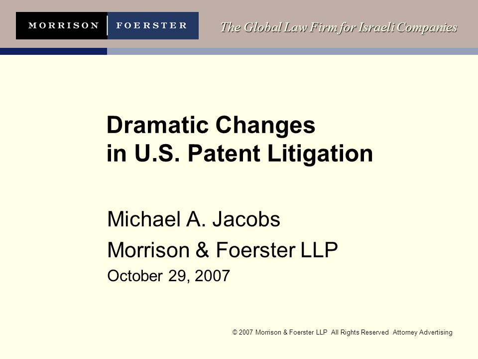 © 2007 Morrison & Foerster LLP All Rights Reserved Attorney Advertising The Global Law Firm for Israeli Companies Dramatic Changes in U.S.