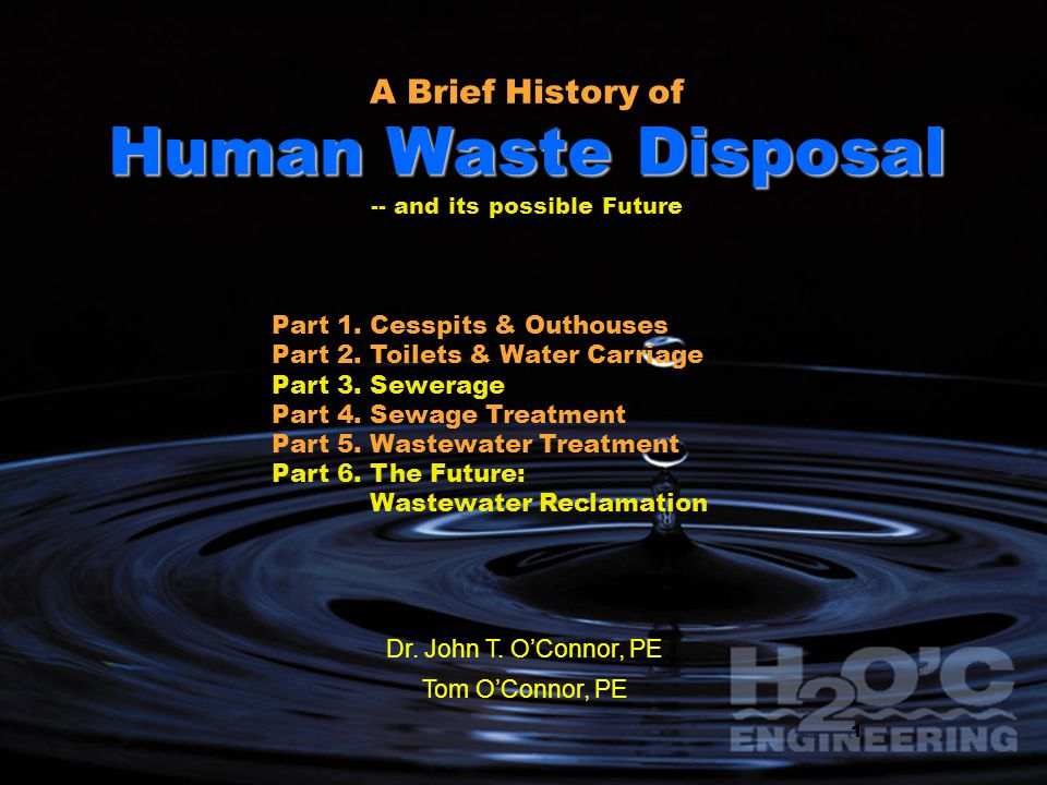 Human Waste Disposal A Brief History of Human Waste Disposal -- and its possible Future 1 Dr.