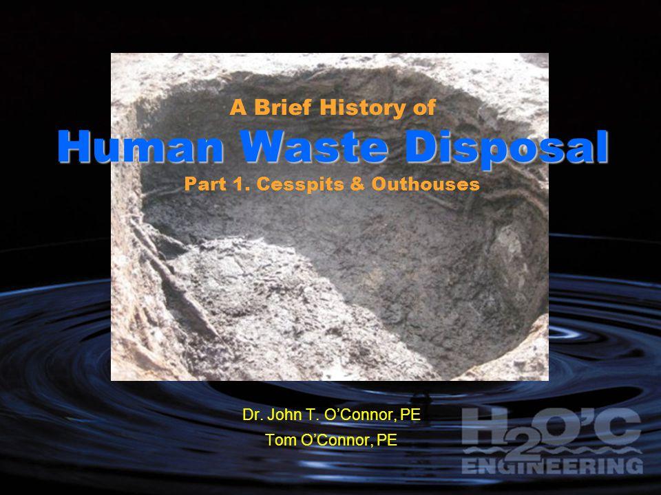 Human Waste Disposal A Brief History of Human Waste Disposal Part 1.