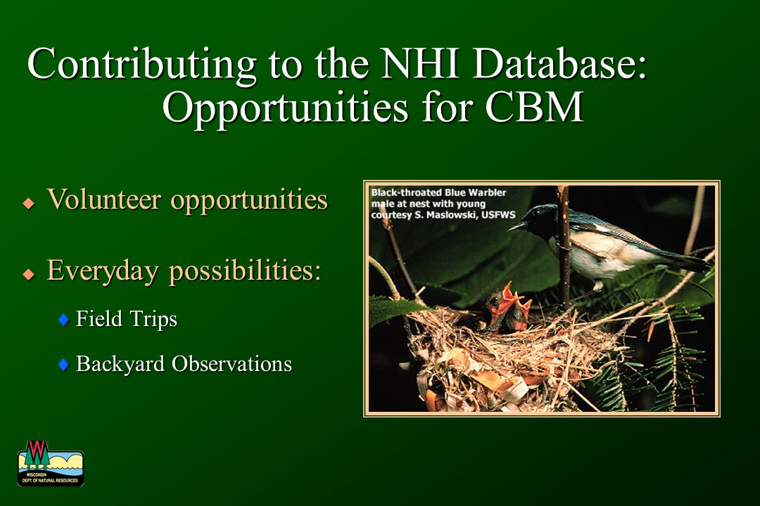 Contributing to the NHI Database: Opportunities for CBM Volunteer opportunities Volunteer opportunities Everyday possibilities: Everyday possibilities