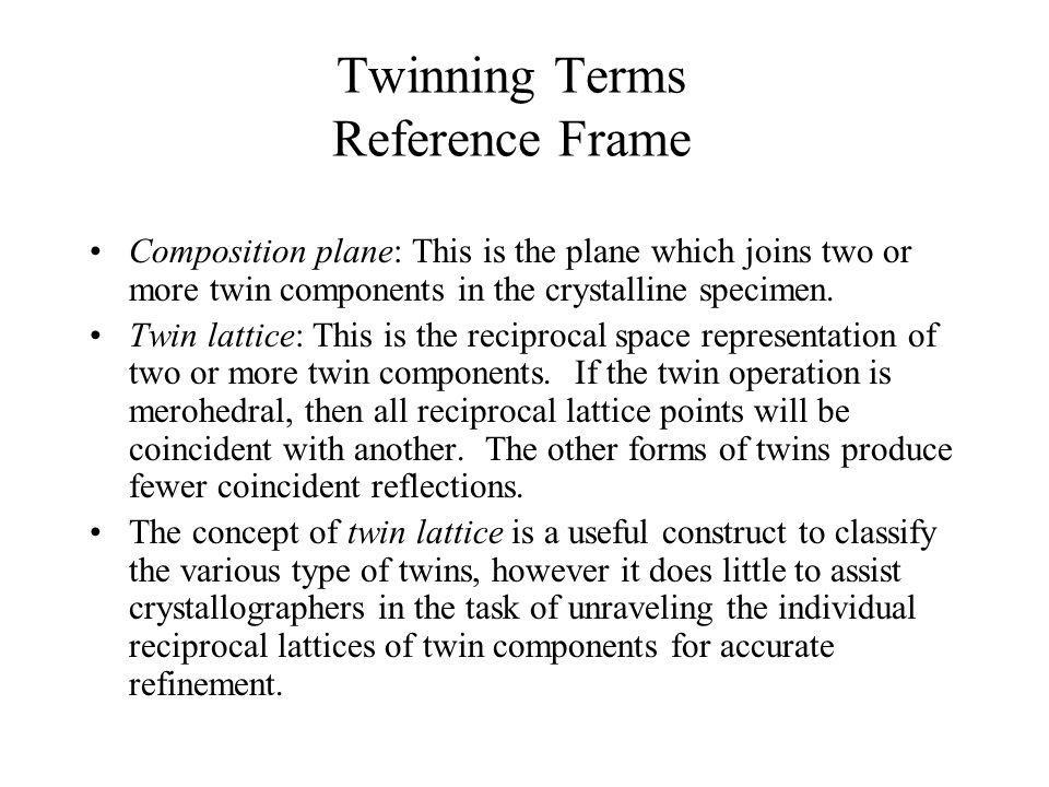 Twin Lattice Symmetry Twin Lattice Symmetry (TLS) and Twin Lattice Quasi-Symmetry (TLQS) twins are classified into major groups based upon (a) whether the twin lattice superimposes over the true crystal lattice and (b) whether twinning promotes an apparent superlattice.