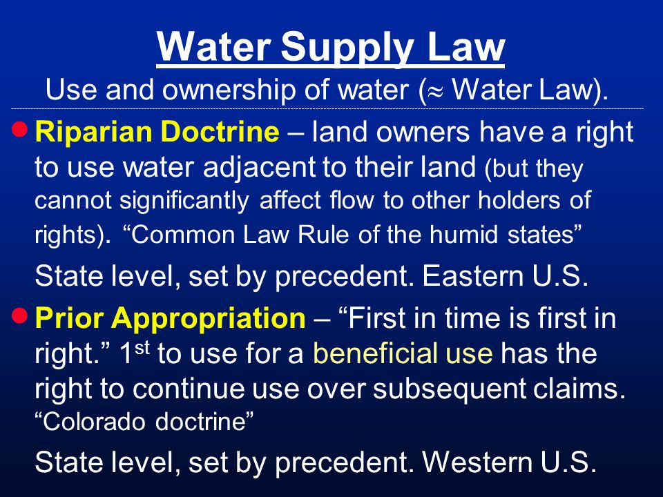 Water Supply Law Use and ownership of water ( Water Law).