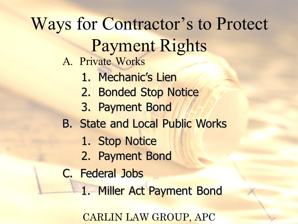 CARLIN LAW GROUP, APC Perkins & Miltner, LLP Construction Payment Remedies Kevin R.