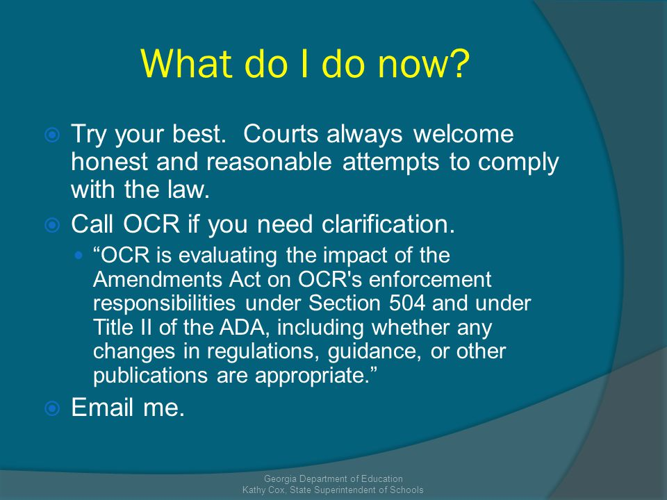 What do I do now? Try your best. Courts always welcome honest and reasonable attempts to comply with the law. Call OCR if you need clarification. OCR