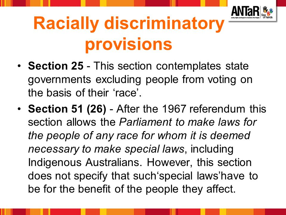 Racially discriminatory provisions Section 25 - This section contemplates state governments excluding people from voting on the basis of their race. S