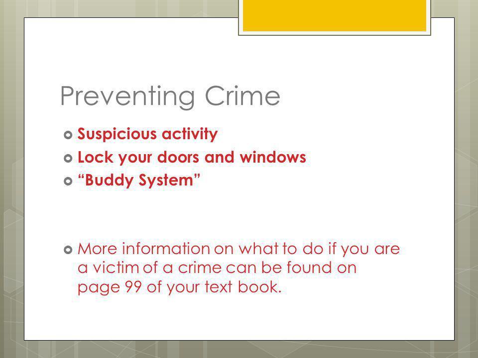 Preventing Crime http://www.youtube.com/watch?v=p39g FUDCDu0 http://www.youtube.com/watch?v=p39g FUDCDu0 http://www.youtube.com/watch?v=5K8z UO7YV2s h