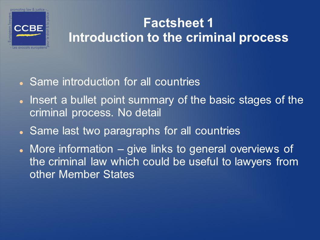 Factsheet 1 Introduction to the criminal process Same introduction for all countries Insert a bullet point summary of the basic stages of the criminal process.