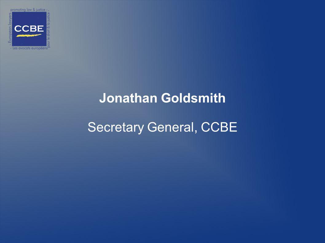 Jonathan Goldsmith Secretary General, CCBE