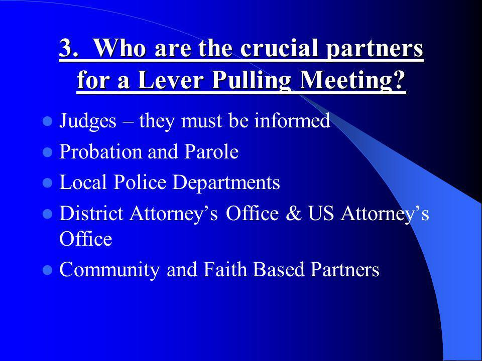 3. Who are the crucial partners for a Lever Pulling Meeting.