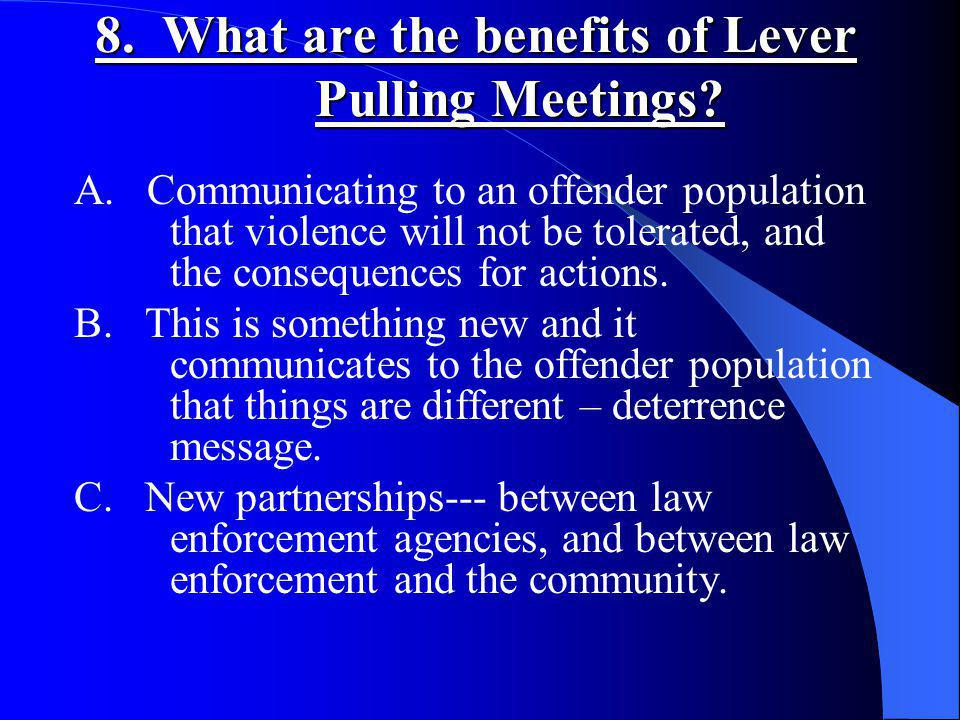 8. What are the benefits of Lever Pulling Meetings.