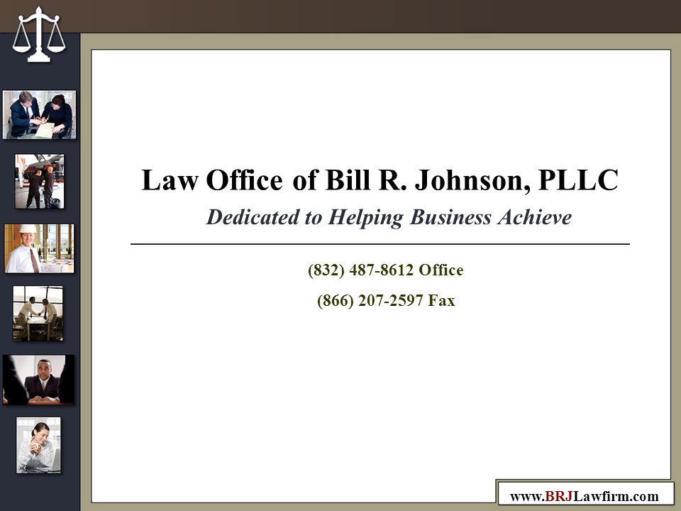 Dedicated to Helping Business Achieve Law Office of Bill R.