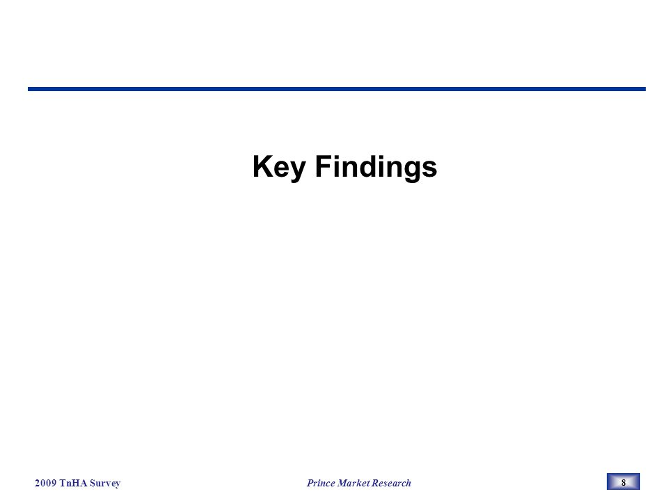 8 Key Findings 2009 TnHA Survey Prince Market Research