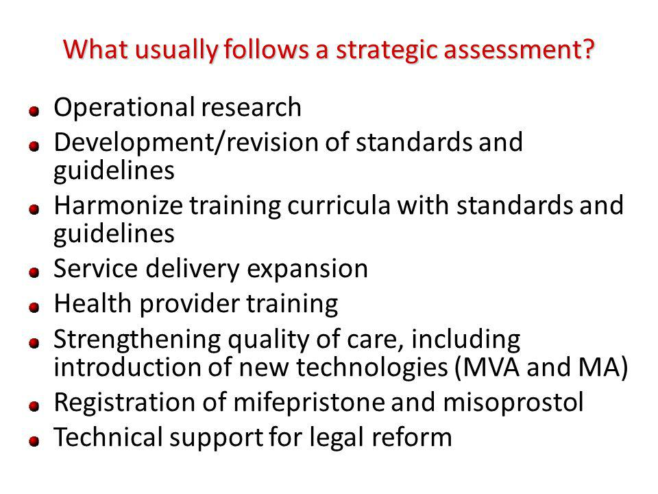 What usually follows a strategic assessment.