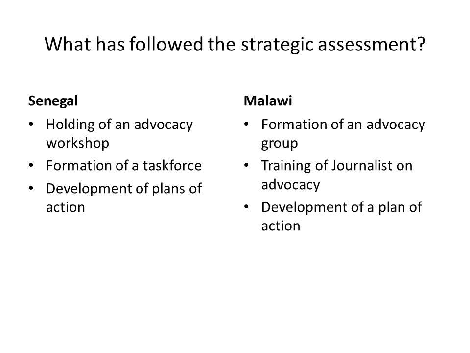 What has followed the strategic assessment.