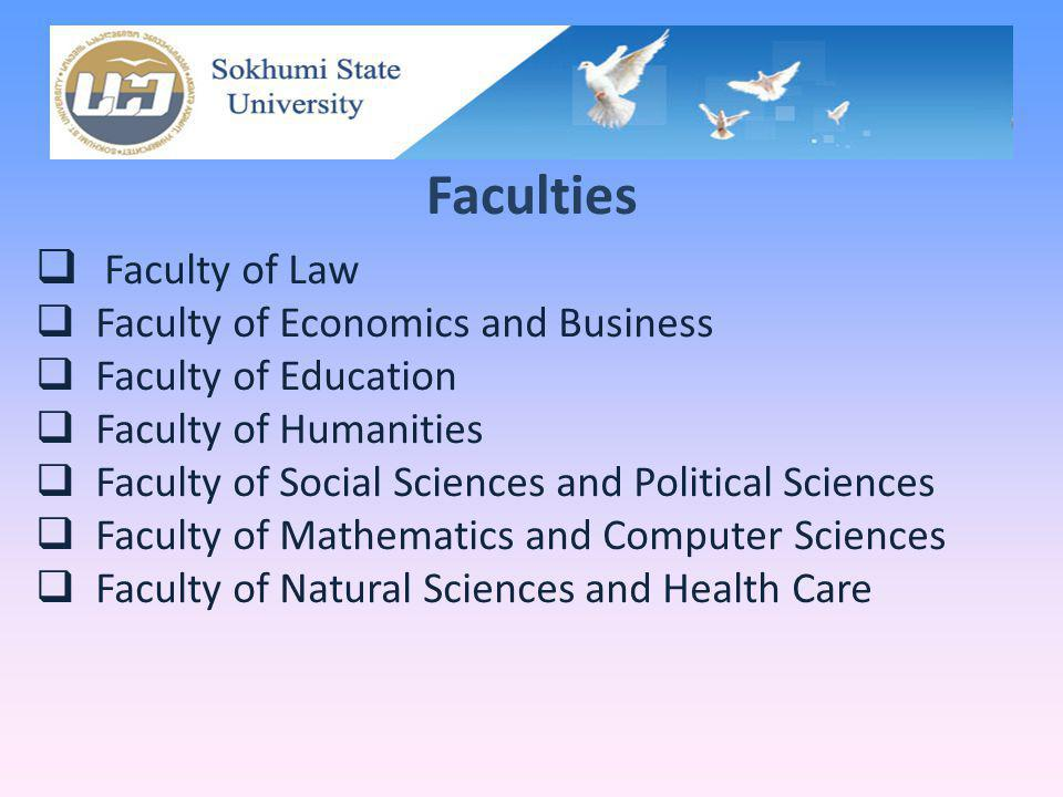 Faculties Faculty of Law Faculty of Economics and Business Faculty of Education Faculty of Humanities Faculty of Social Sciences and Political Science