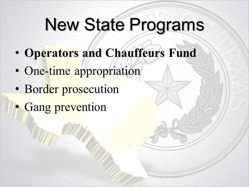 New State Programs Operators and Chauffeurs Fund One-time appropriation Border prosecution Gang prevention