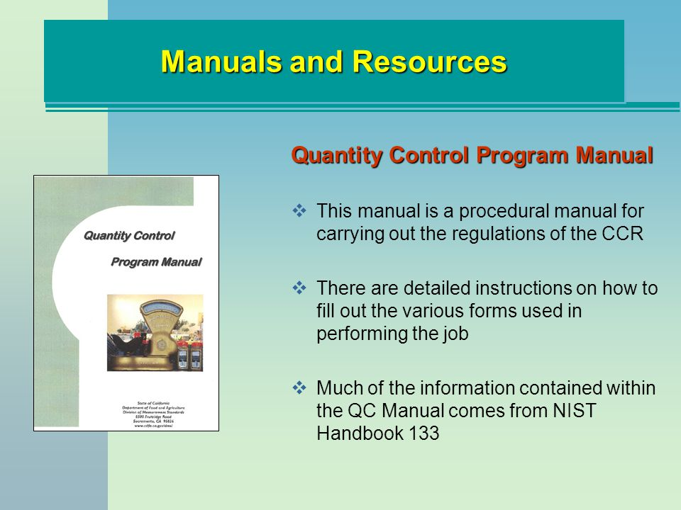 Manuals and Resources Quantity Control Program Manual This manual is a procedural manual for carrying out the regulations of the CCR There are detaile