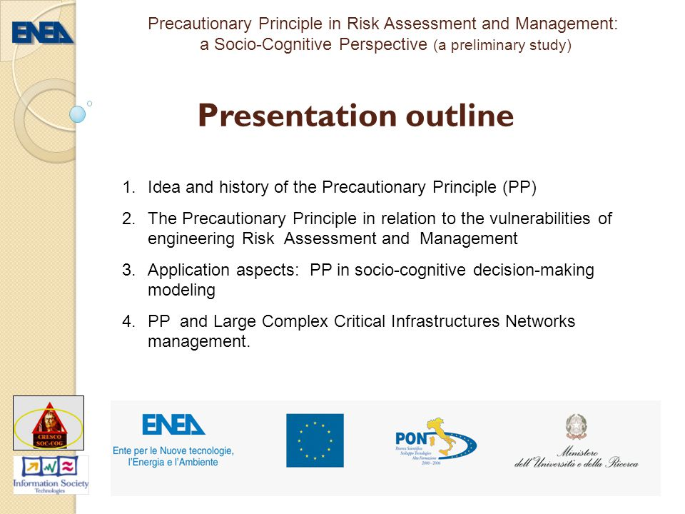 Risk recognition constrains according to TOGA meta-theory On the IPK depends the response to an event: preventive (Level 3) precautionary (Level 2) other Idea and history PP approach Application aspects in DM PP & LCC I