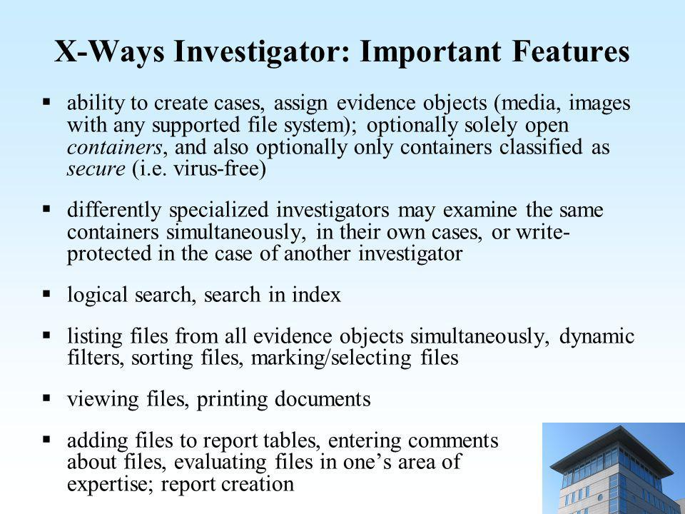 Collaboration Model X-Ways Forensics Preparatory work performed with X-Ways Forensics, like imaging media, verify image integrity, assemble RAID systems, search deleted partitions,...