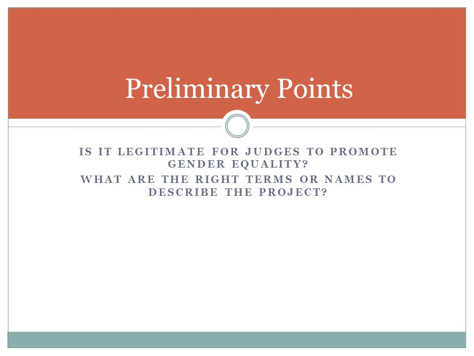 IS IT LEGITIMATE FOR JUDGES TO PROMOTE GENDER EQUALITY.