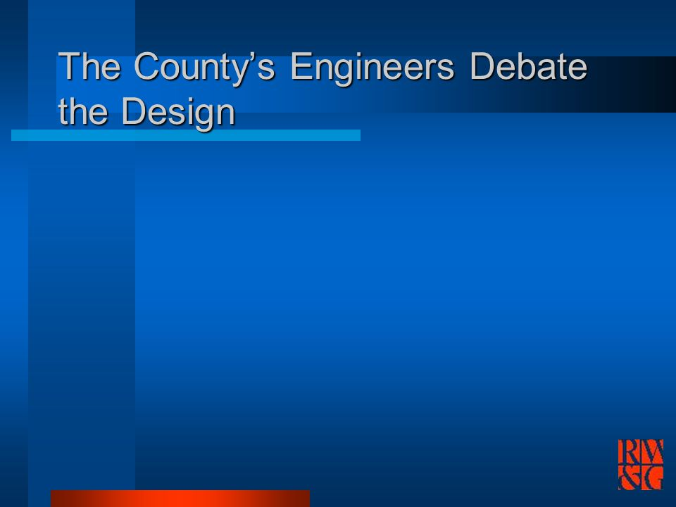 The Countys Engineers Debate the Design