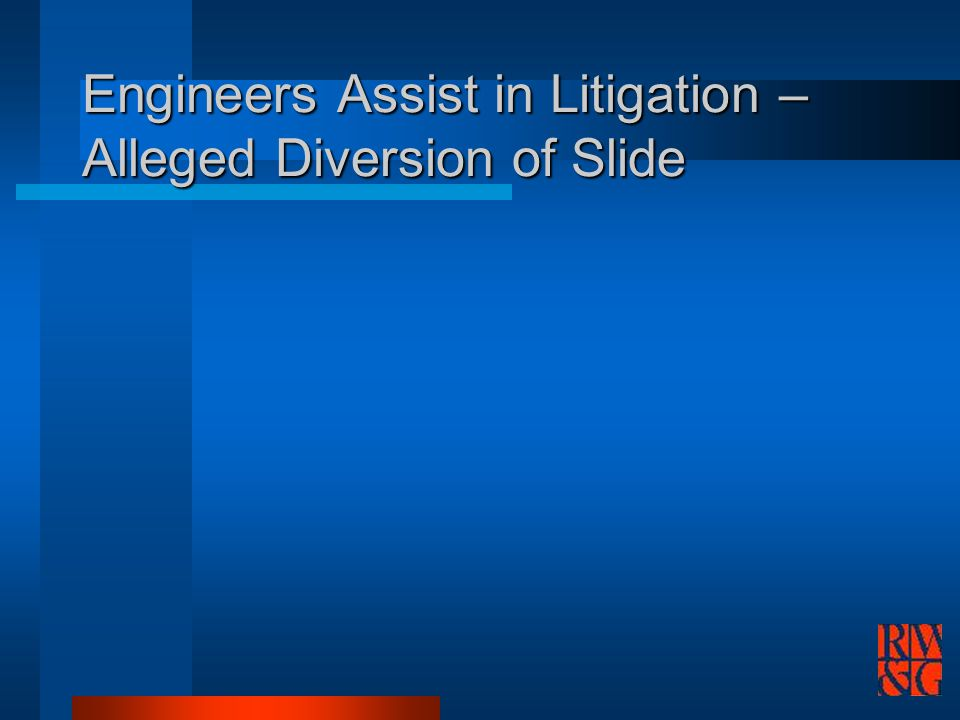 Engineers Assist in Litigation – Alleged Diversion of Slide