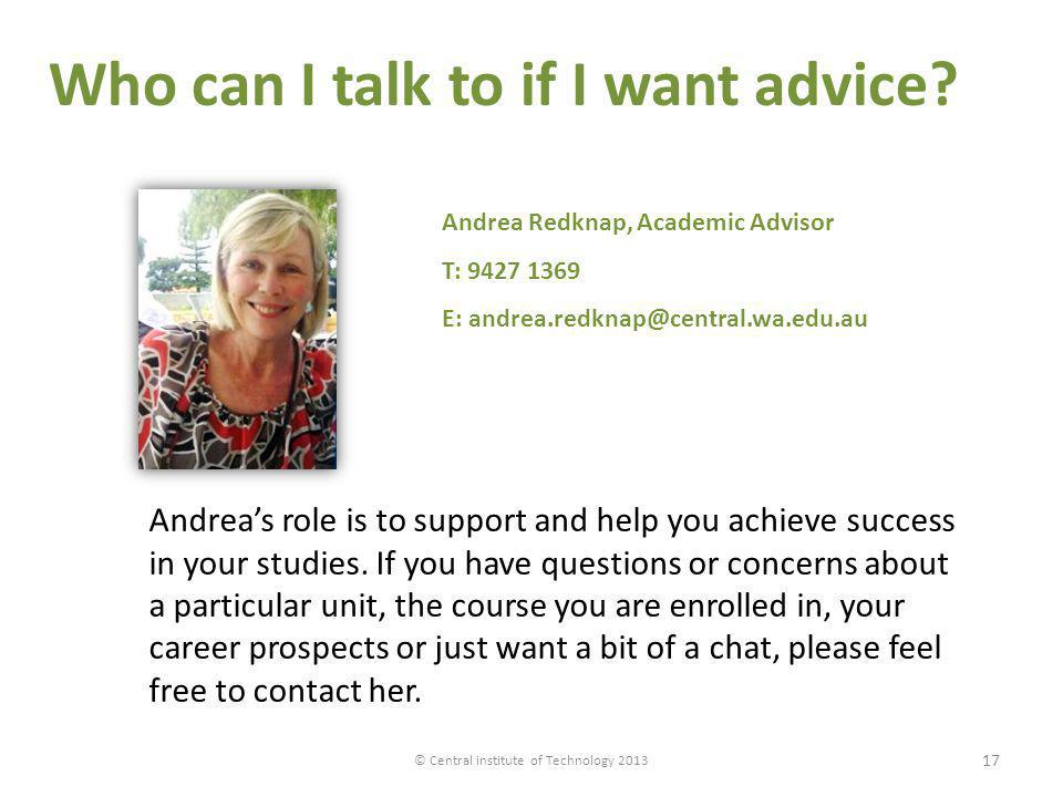 Andreas role is to support and help you achieve success in your studies. If you have questions or concerns about a particular unit, the course you are