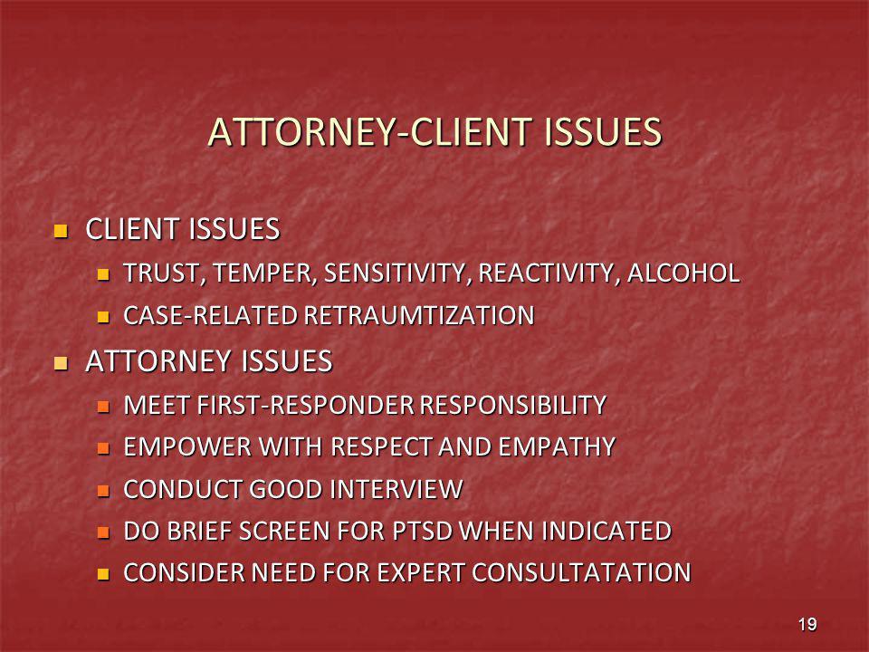 ATTORNEY-CLIENT ISSUES CLIENT ISSUES CLIENT ISSUES TRUST, TEMPER, SENSITIVITY, REACTIVITY, ALCOHOL TRUST, TEMPER, SENSITIVITY, REACTIVITY, ALCOHOL CAS