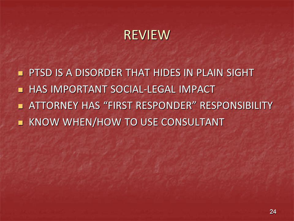 REVIEW PTSD IS A DISORDER THAT HIDES IN PLAIN SIGHT PTSD IS A DISORDER THAT HIDES IN PLAIN SIGHT HAS IMPORTANT SOCIAL-LEGAL IMPACT HAS IMPORTANT SOCIA