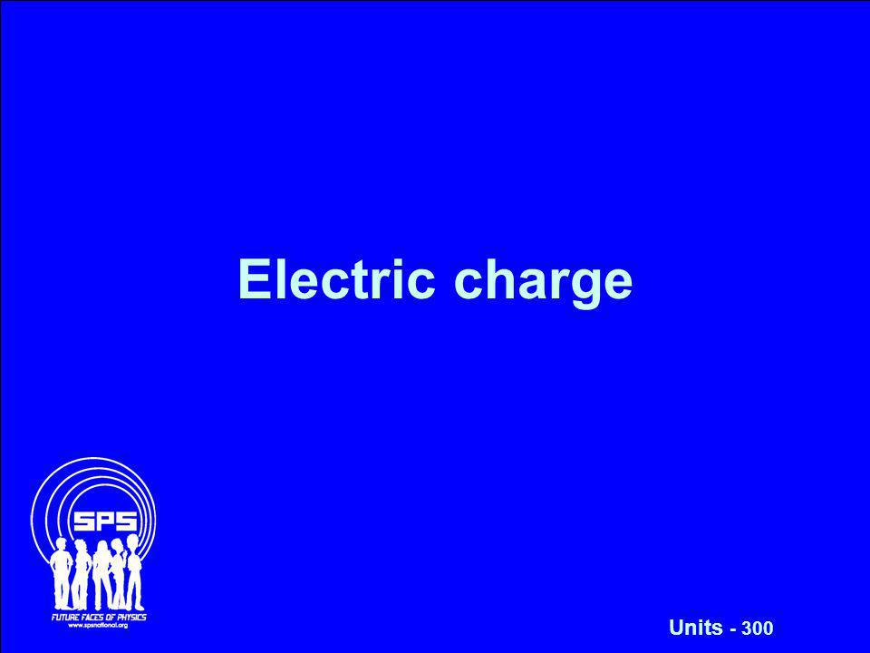 Electric charge Units - 300