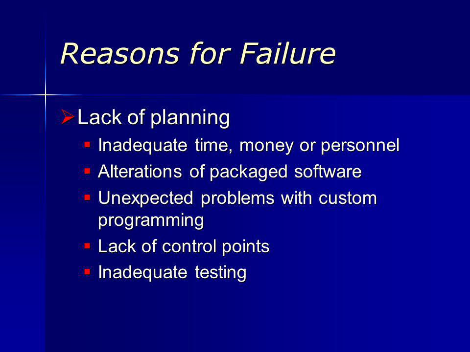 Reasons for Failure Cont.