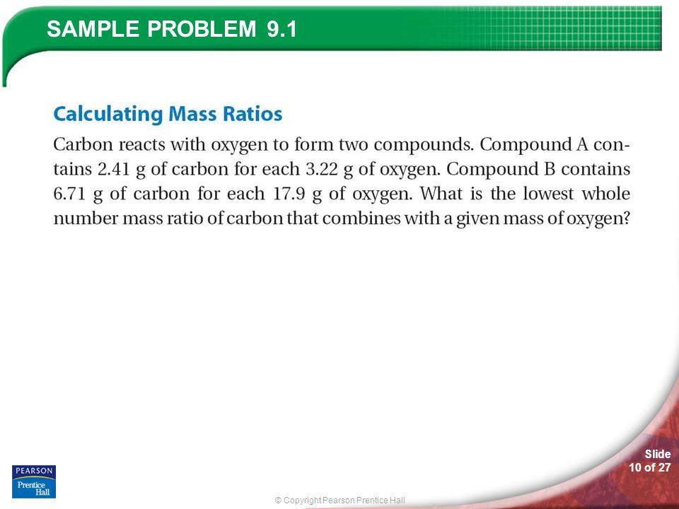 © Copyright Pearson Prentice Hall SAMPLE PROBLEM Slide 10 of 27 9.1