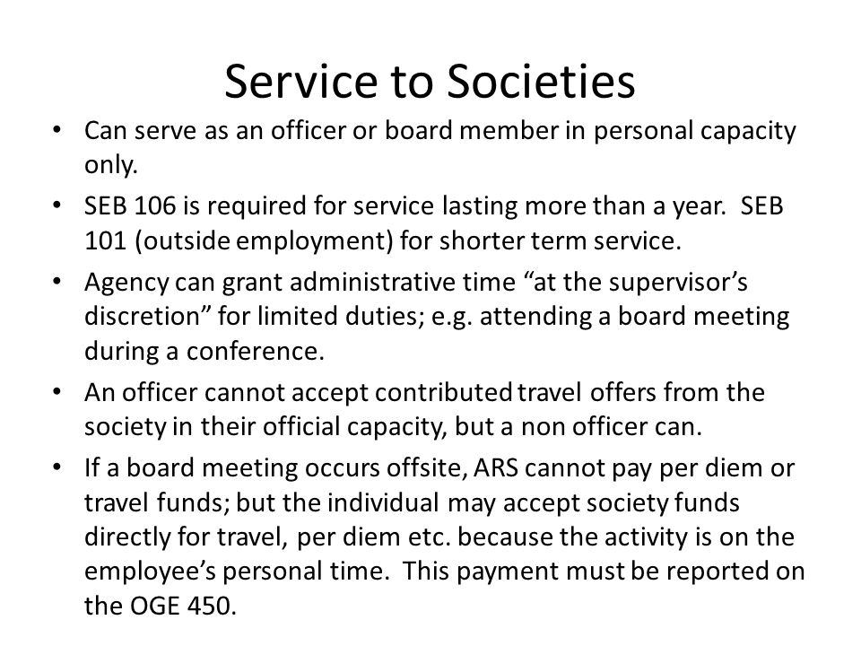 Service to Societies Can serve as an officer or board member in personal capacity only.