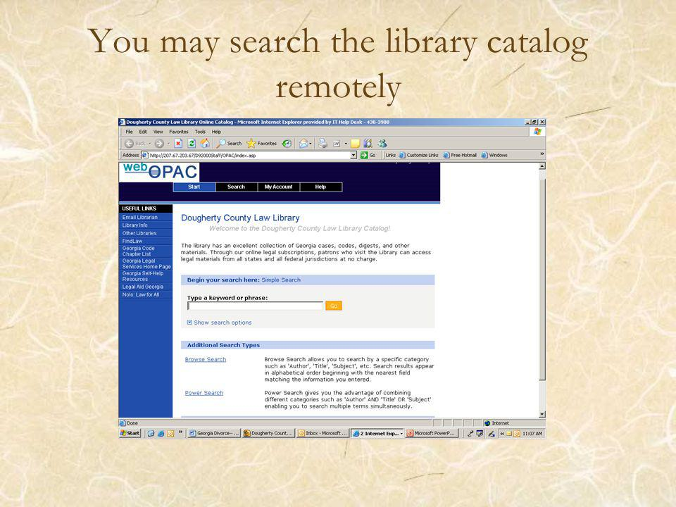 You may search the library catalog remotely