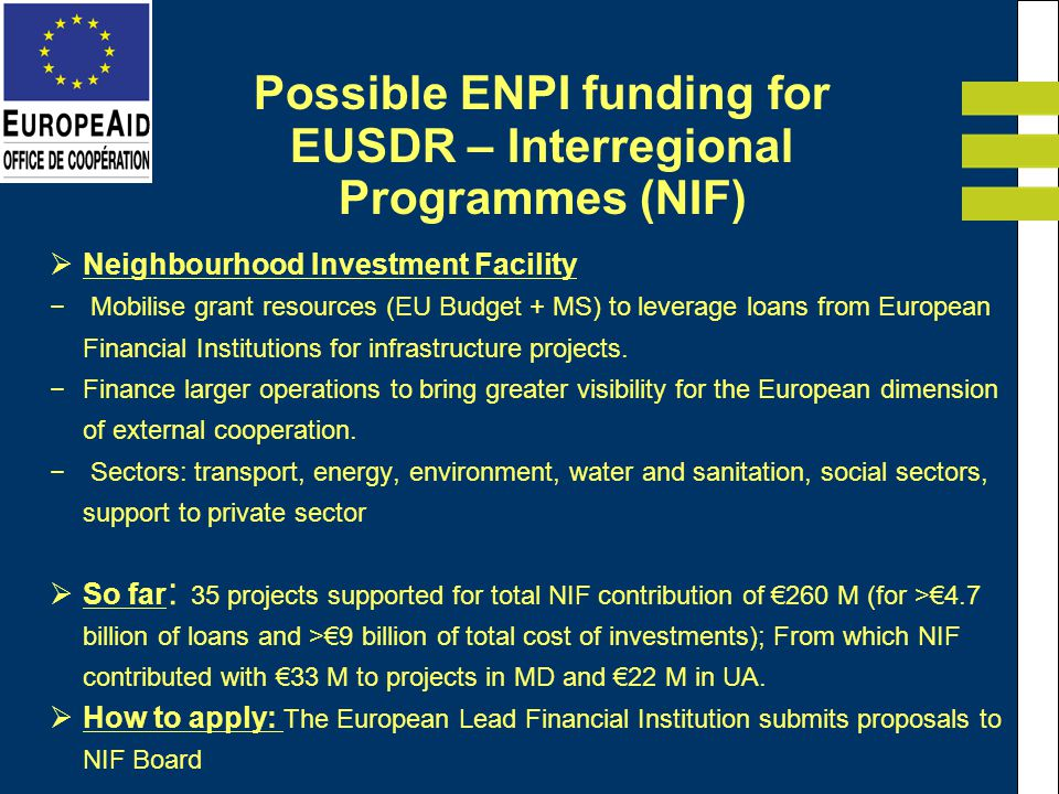 Neighbourhood Investment Facility Mobilise grant resources (EU Budget + MS) to leverage loans from European Financial Institutions for infrastructure