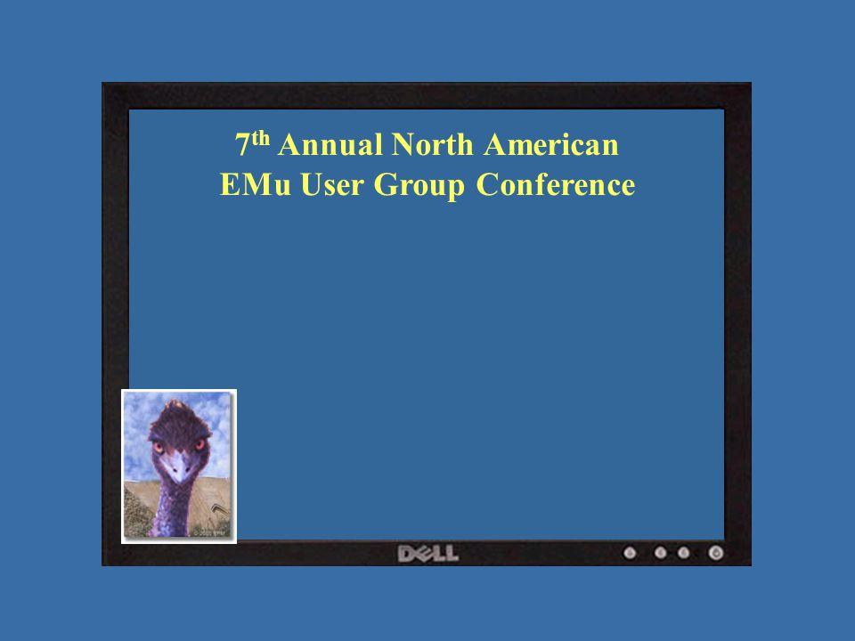 7 th Annual North American EMu User Group Conference
