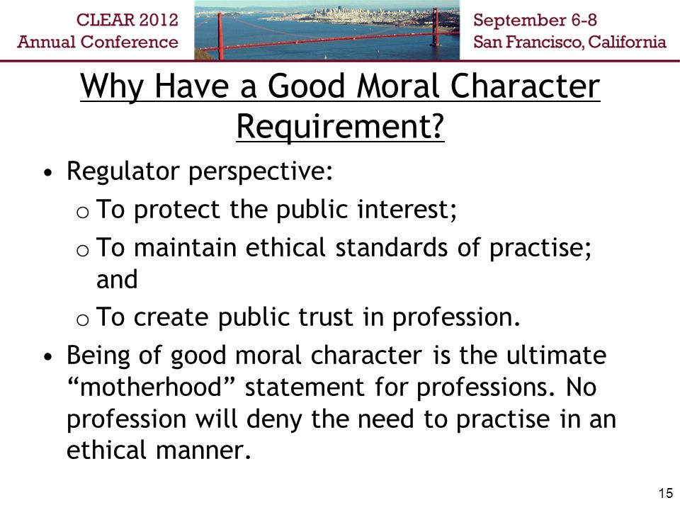 Why Have a Good Moral Character Requirement.