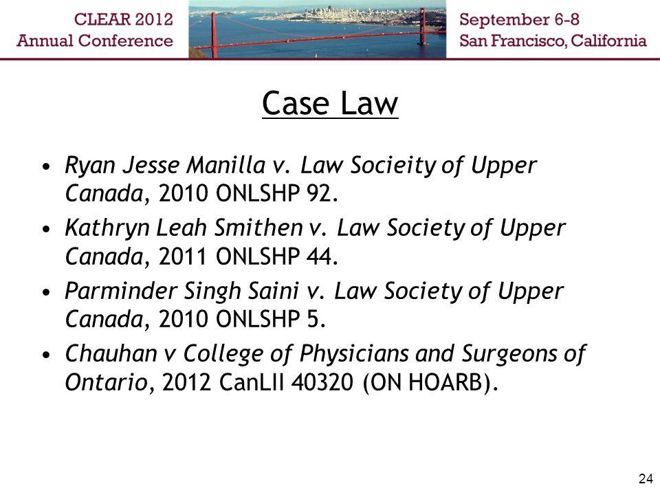 Case Law Ryan Jesse Manilla v. Law Socieity of Upper Canada, 2010 ONLSHP 92.