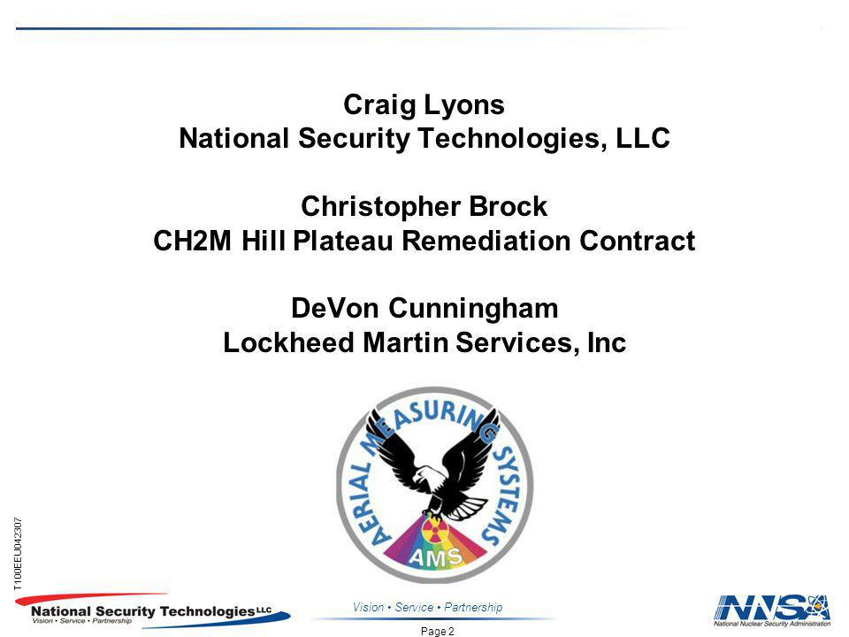 Page 2 T100EEU042307 Vision Service Partnership Craig Lyons National Security Technologies, LLC Christopher Brock CH2M Hill Plateau Remediation Contract DeVon Cunningham Lockheed Martin Services, Inc