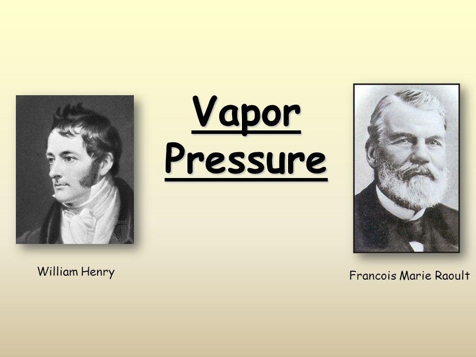 Vapor Pressure Francois Marie Raoult William Henry