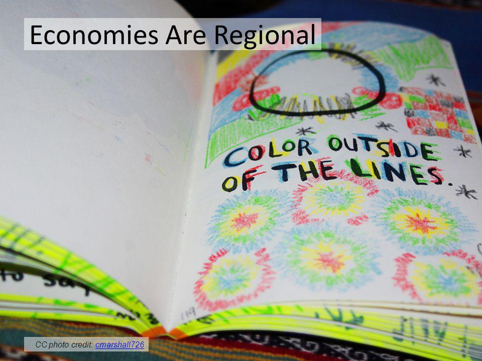 Economies Are Regional CC photo credit: cmarshall726cmarshall726