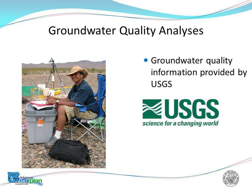 Groundwater Quality Analyses Groundwater quality information provided by USGS
